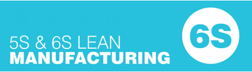 5S and 6S Lean Manufacturing