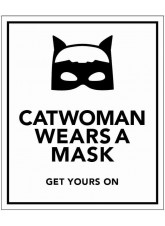 Catwoman wears a Mask - Get yours on