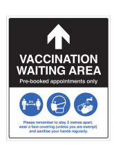 Vaccination waiting area (arrow up) Pre-booked appointments only, with guidance