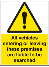 All Vehicles Entering Or Leaving Liable to be Searched