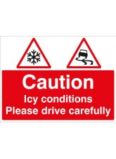 Caution Icy Conditions Please Drive with Care
